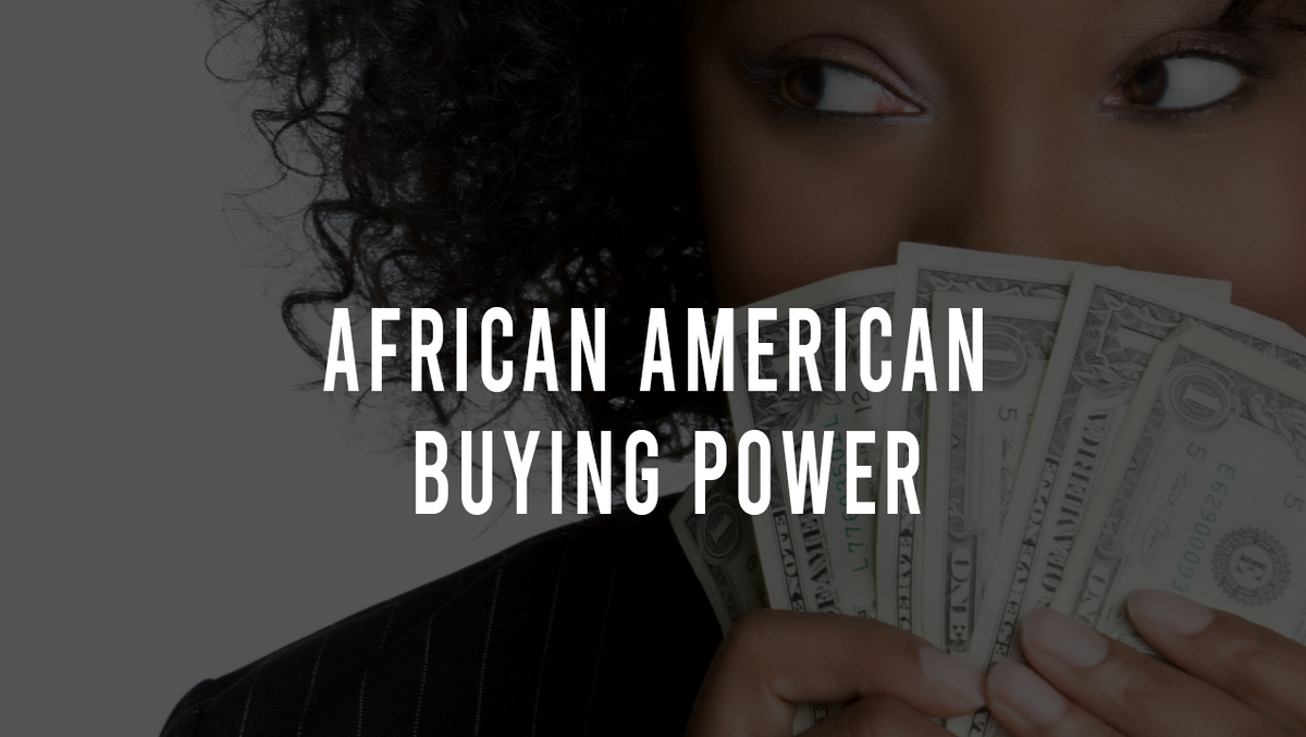 African American Spending Power Demands That Marketers Show More Love and Support for Black Culture