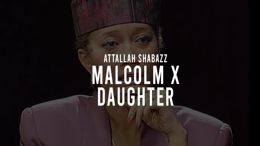 Attallah Shabazz Interview on Malcolm X (Her Father)