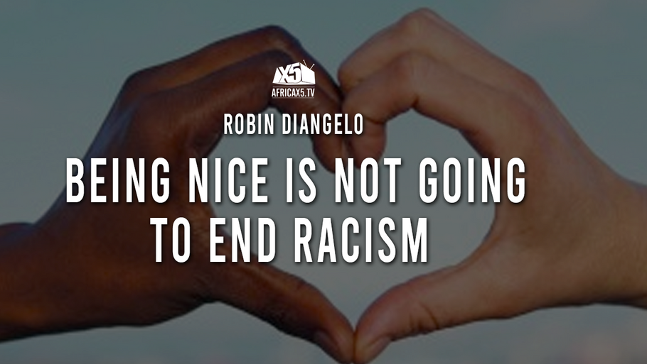 Being nice is not going to end racism | Robin DiAngelo