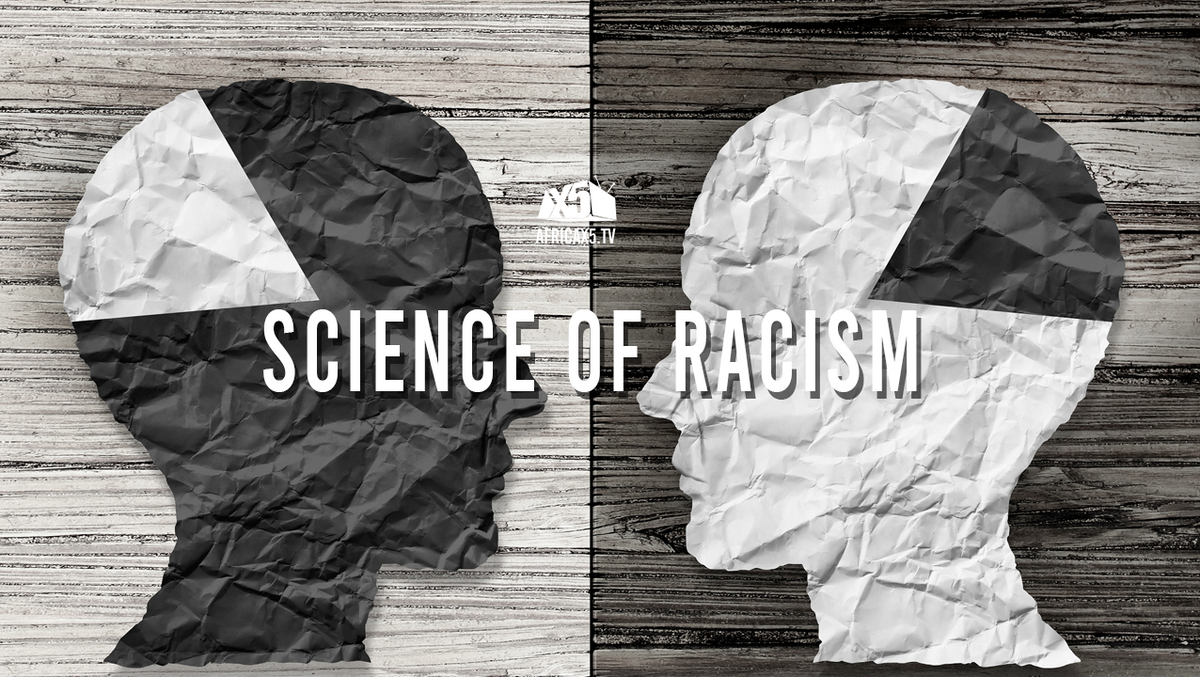 The Science Of Racism