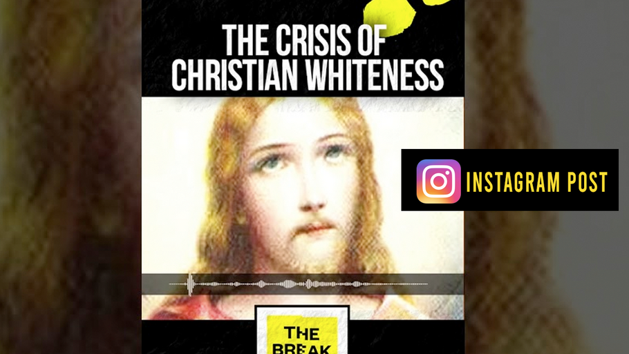 The Breakdown with Shaun King # 262 - The Crisis of Christian Whiteness