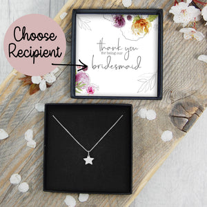 Star Necklace - Thank You For Being Our Bridesmaid / Flower Girl / Maid Of Honour