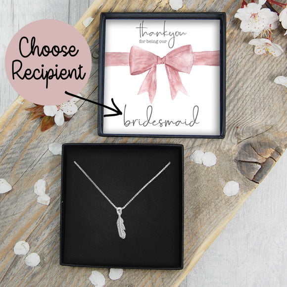 Feather Necklace - Thank You For Being Our Bridesmaid / Flower Girl / Maid Of Honour