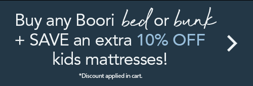 Buy any Boori bed or bunk bed PLUS Save an extra 10% off kids mattresses