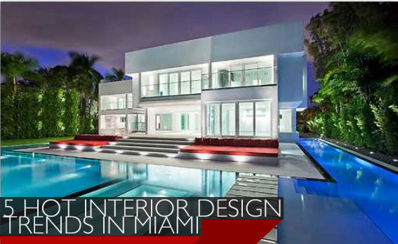5 Hot Interior Design Trends In Miami