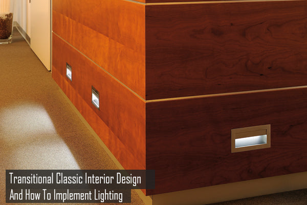 Transitional Classic Interior Design And How To Implement Lighting