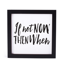 IF NOT NOW THEN WHEN PRINT