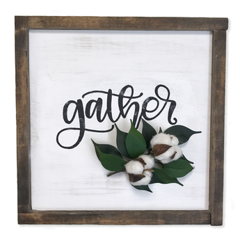 GATHER COTTON SIGN