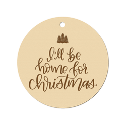 I'LL BE HOME FOR CHRISTMAS ENGRAVED ORNAMENT