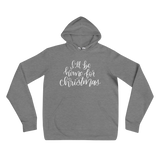 I'LL BE HOME FOR CHRISTMAS UNISEX HOODIE