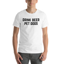 Load image into Gallery viewer, BEN MOORE - Drink Beer Pet Dogs
