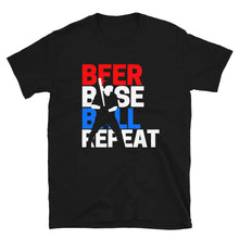 Load image into Gallery viewer, Beer, Baseball, Repeat - Unisex Shirt