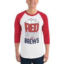 Load image into Gallery viewer, Red, White, & Brews - 3/4 Sleeve