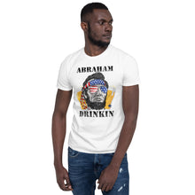 Load image into Gallery viewer, Abraham Drinkin' - Unisex Shirt