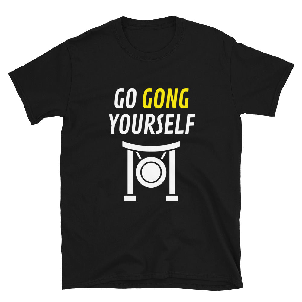 Gong Yourself - Unisex Shirt