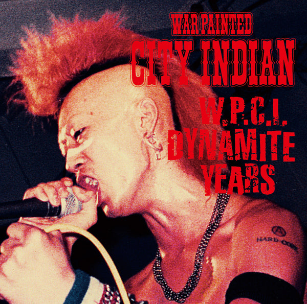 WAR PAINTED CITY INDIAN - W.P.C.I. DYNAMITE YEARS (CD+DVD)
