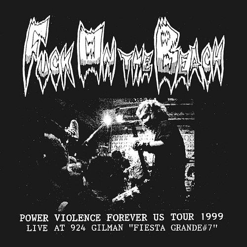 FUCK ON THE BEACH - Power Violence Forever US Tour 1999 (CD/New)