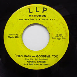 GLORIA PARKER - Hello Baby-Goodbye,Too