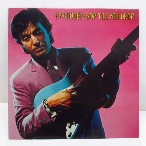 RY COODER - Bop Till You Drop (US Orig.)