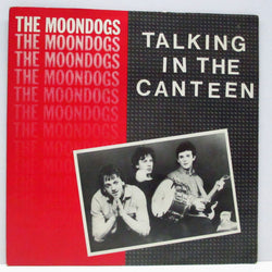 "MOONDOGS, THE - Talking In The Canteen (UK Orig.7"")"