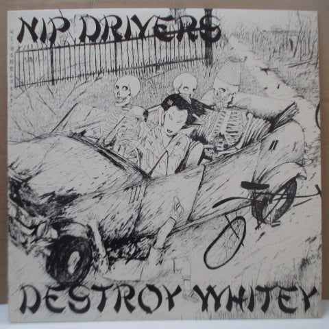 "NIP DRIVERS - Destroy Whitey (US Orig.12"")"