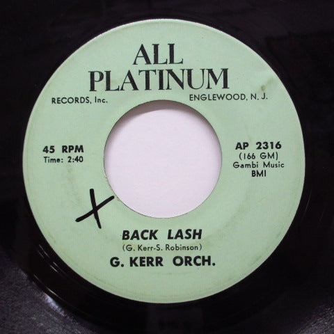 G.KERR ORCH. (GEORGE KERR) - Back Lash / 3 Minutes 2-Hey Girl