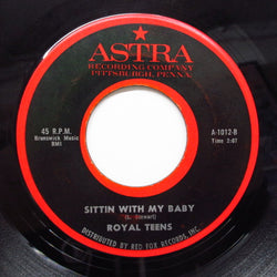 ROYAL TEENS - Sitting With My Baby (Astra-1012)