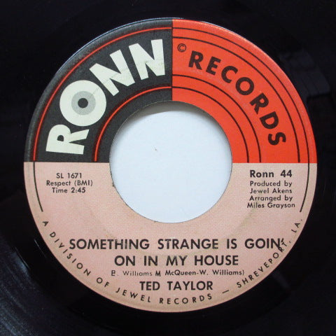TED TAYLOR - Something Strange Is Goin On In My House (Orig)