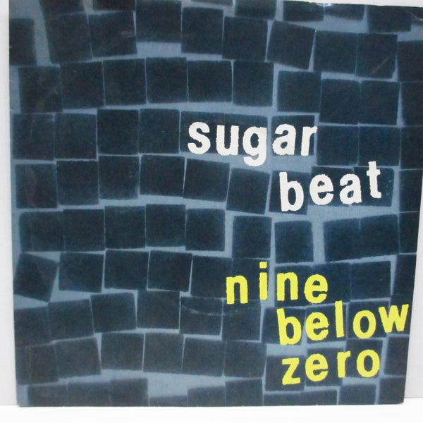 "9 BELOW ZERO - Sugarbeat (UK Orig.7"")"