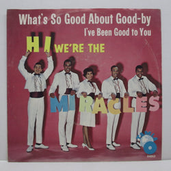 "MIRACLES (SMOKEY ROBINSON & THE) - What's So Good About Good-By (US Orig.7""+PS)"