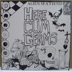 "ALIEN SEX FIEND - Here Cum Germs +2 (UK Orig.12"")"