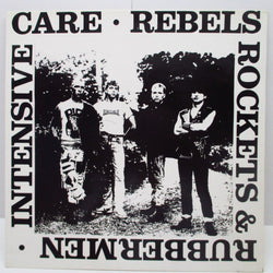 INTENSIVE CARE - Rebels Rockets & Rubbermen (UK Orig.MLP)