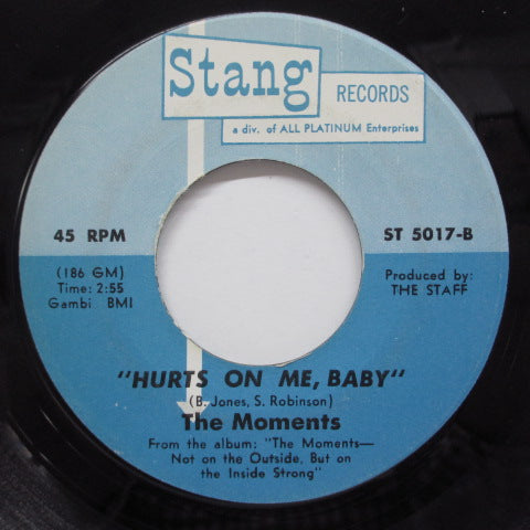 MOMENTS - Hurts On Me, Baby (US Orig)