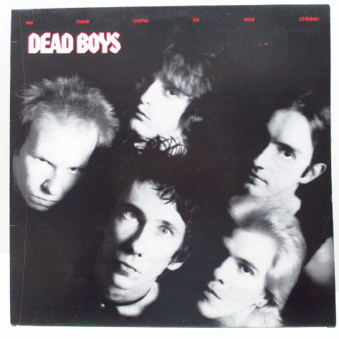 DEAD BOYS - We Have Come For Your Children (Italy Reissue LP)