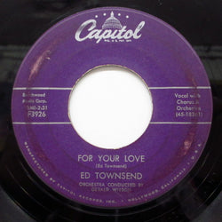 ED TOWNSEND - For Your Love / Over And Over Again