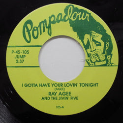 RAY AGEE / LITTLE BUTCHIE SAUNDERS & THE BUDDIES - I Gotta Have Your Lovin' Tonight (Re)