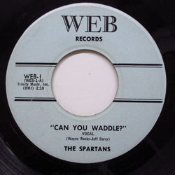 SPARTANS (JEFF BARRY) - Can You Waddle? (Orig)