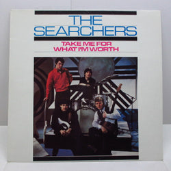SEARCHERS - Take Me For What I'm Worth (GERMAN PRT RE Stereo/Barcode)