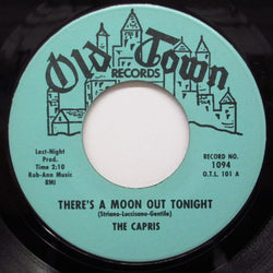 CAPRIS - There's A Moon Out Tonight (Old Town)