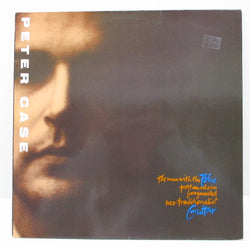 PETER CASE - The Man With The Blue Postmodern Fragmented Neo-Traditionalist Guitar (EU Orig.LP)