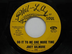 JOEY GILMORE - Do It To Me One More Time ('71 Re Phil-L.A.of Soul -345)