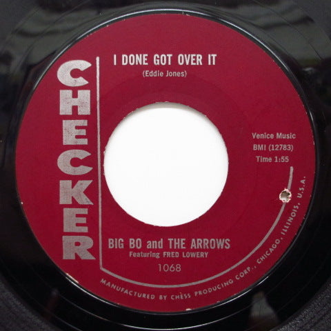 BIG BO & THE ARROWS(BIG BOB KORNEGAY) - I Done Got Over It (Maroon Label)