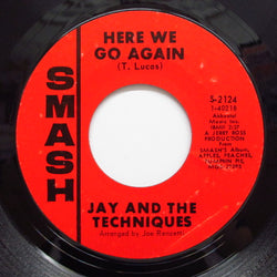 JAY & THE TECHNIQUES - Here We Go Again (Orig)