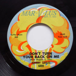 JOHNNY SAYLES - Don't Turn Your Back On Me (Orig)