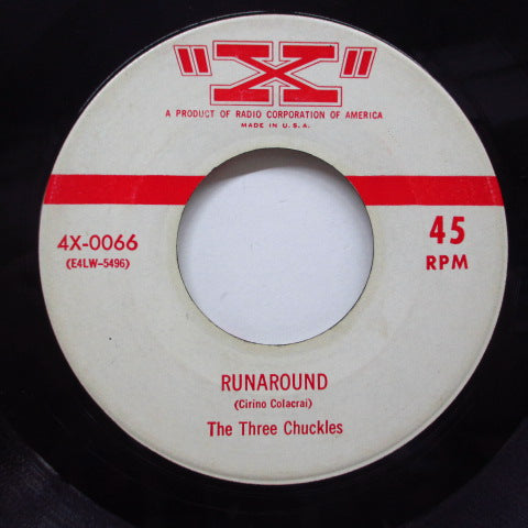 THREE CHUCKLES - Runaround (X-0066)