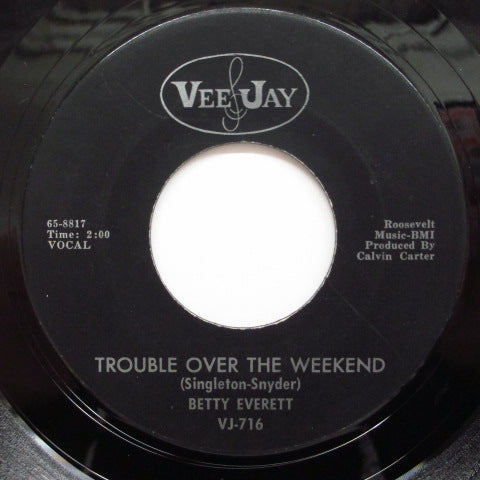 BETTY EVERETT - Trouble Over The Weekend  (Orig.)