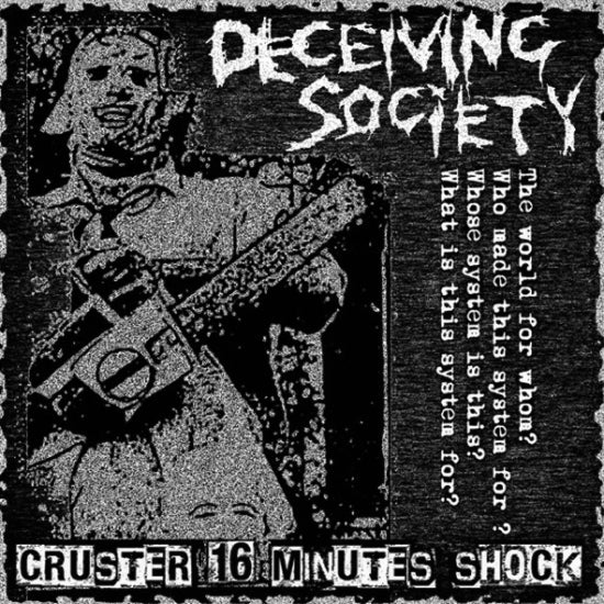 DECEIVING SOCIETY - Cruster 16 Minutes Shock (CD/New)