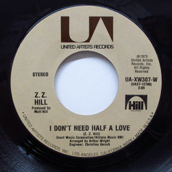 Z.Z. HILL - I Don't Need Half A Love (Orig)