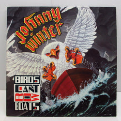 JOHNNY WINTER - Birds Can't Row Boats (US:Orig.)