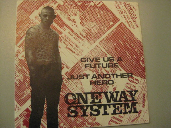 "ONEWAY SYSTEM - Give Us A Future (UK Orig.7"")"